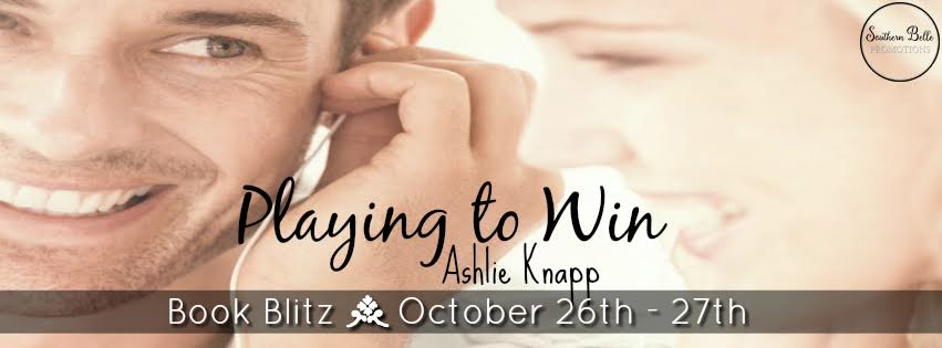 Book Blitz- Playing to Win by Ashlie Knapp