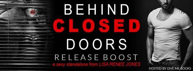 RELEASE BOOST- Behind Closed Doors by Lisa ReneeJones