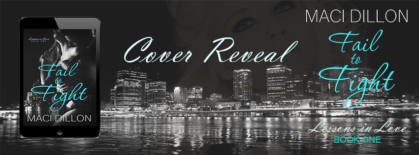 COVER REVEAL: Fail to Fight by Maci Dillon