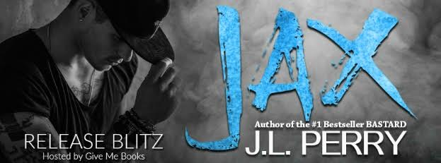 RELEASE BLITZ- Jax by J.L. Perry