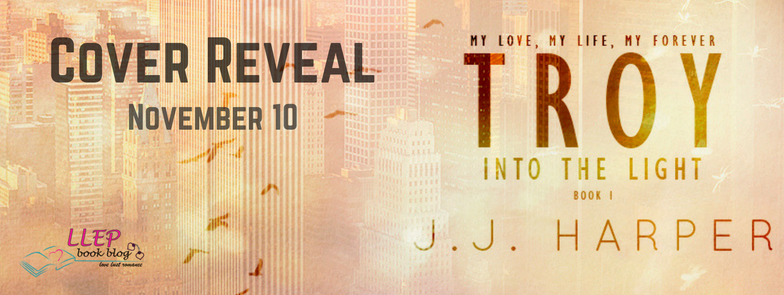 Cover Reveal : Troy – Into The Light (Book 1) by JJ Harper