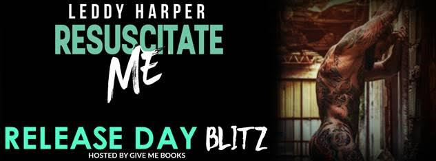 RELEASE BLITZ- Resuscitate Me by LeddyHarper