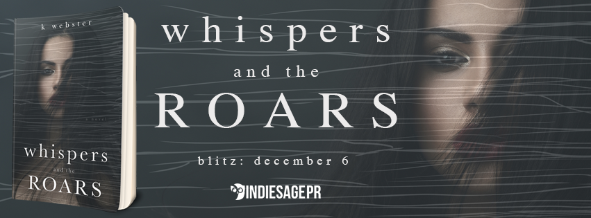 Release Day Blitz- Whispers and the Roars by K.Webster