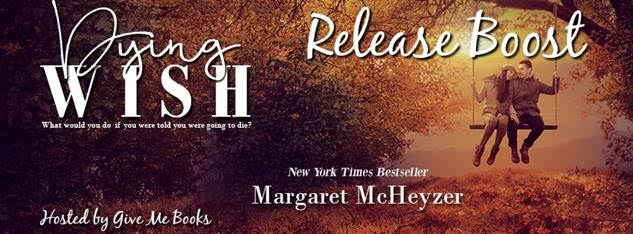 RELEASE BOOST- Dying Wish by Margaret McHeyzer