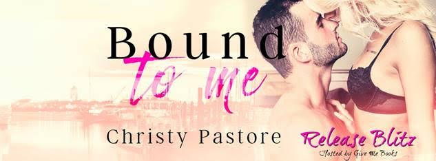 RELEASE BLITZ- Bound to Me by ChristyPastore