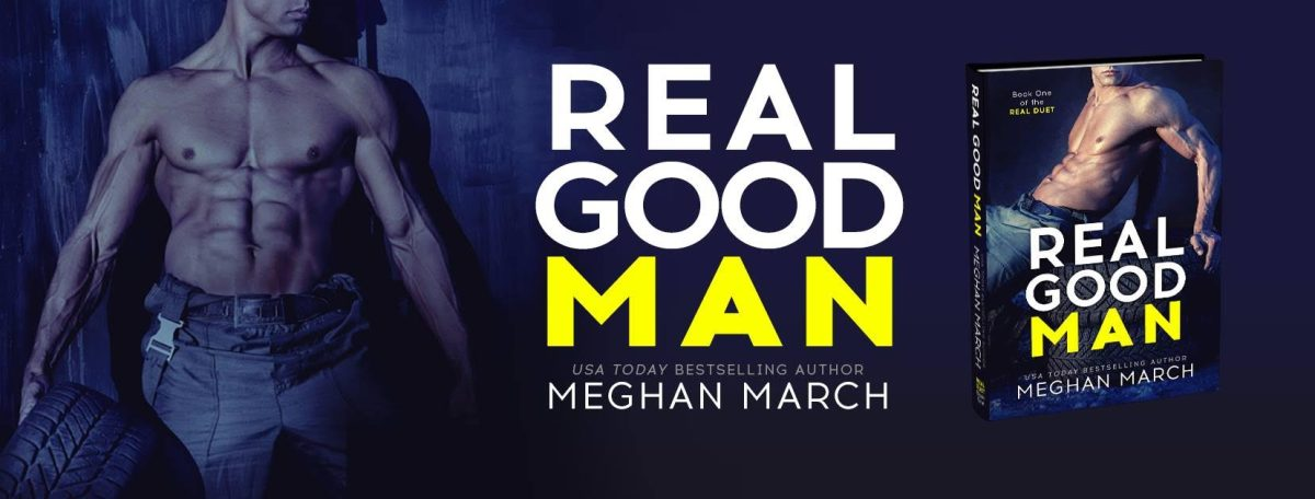 EXCERPT & REVIEW BLITZ: REAL GOOD MAN by Maghan March