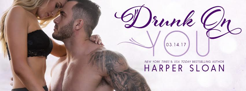 Cover Reveal- DRUNK ON YOU by Harper Sloan