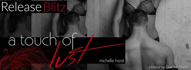 RELEASE BLITZ- A Touch of Lust by Michelle Horst