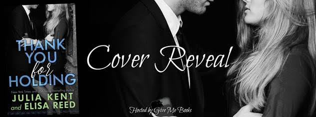 COVER REVEAL- Thank You for Holding by Julia Kent & Elisa Reed