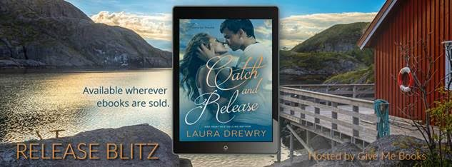 RELEASE BLITZ- Catch and Release by Laura Drewry