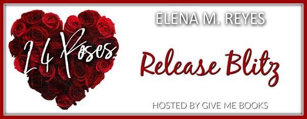 RELEASE BLITZ- 24 Roses by Elena M.Reyes