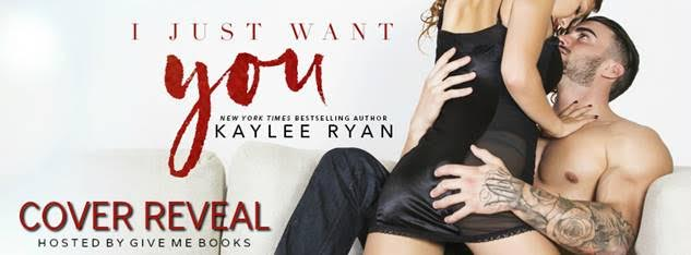 COVER REVEAL- I Just Want You by Kaylee Ryan