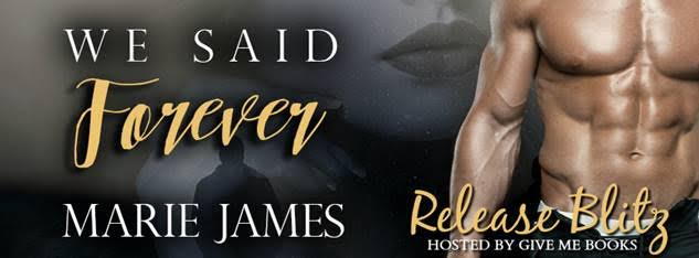 RELEASE BLITZ- We Said Forever by Marie James