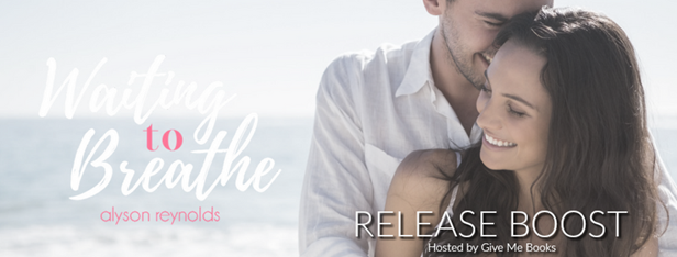 RELEASE BOOST- Waiting to Breathe by AlysonReynolds