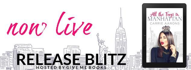 RELEASE BLITZ PACKET – All the Frogs in Manhattan by Carrie Aarons
