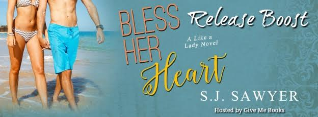 RELEASE BOOST- Bless Her Heart by S.J. Sawyer
