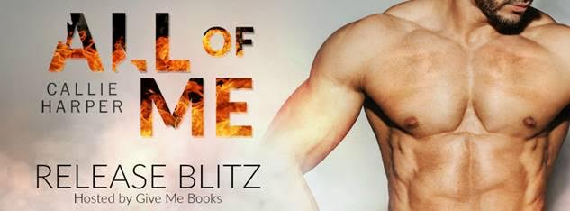 RELEASE BLITZ- All of Me by Callie Harper