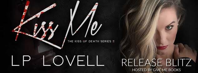 RELEASE BLITZ- Kiss Me by LPLovell