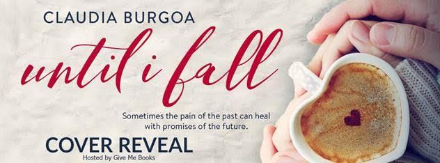 COVER REVEAL- Until I Fall by ClaudiaBurgoa