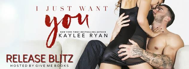 RELEASE BLITZ- I Just Want You by KayleeRyan