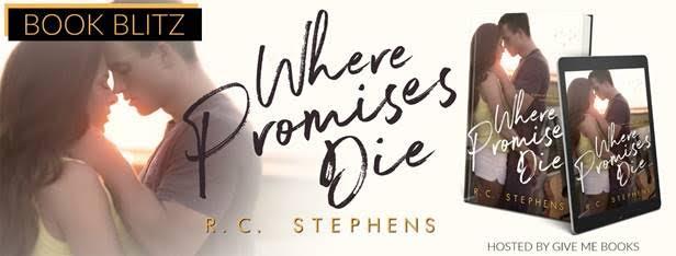 BOOK BLITZ- Where Promises Die by R.C.Stephens