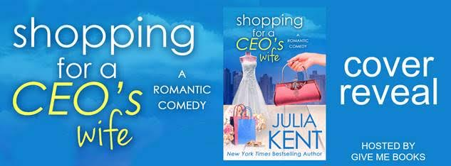 COVER REVEAL- Shopping for a CEO's Wife by Julia Kent