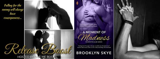 RELEASE BOOST- A Moment of Madness by Brooklyn Skye