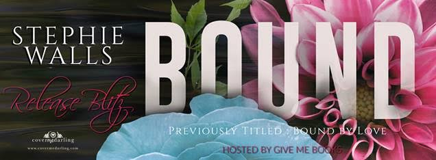 RELEASE BLITZ- Bound by Stephie Walls