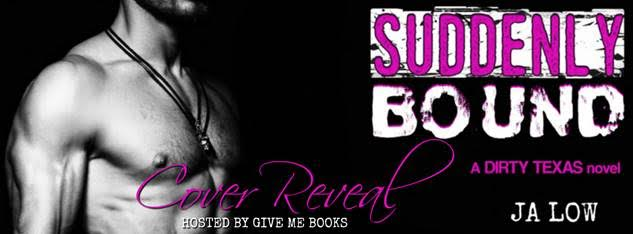 COVER REVEAL – Suddenly Bound by J A Low
