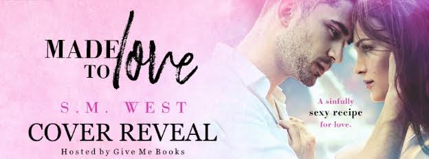 COVER REVEAL – Made to Love by S.M. West