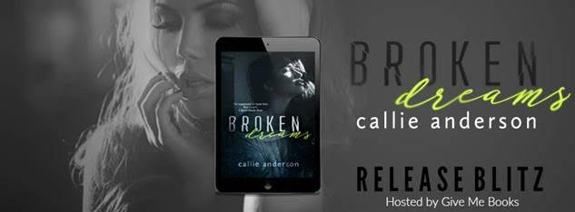 RELEASE BLITZ- Broken Dreams by Callie Anderson