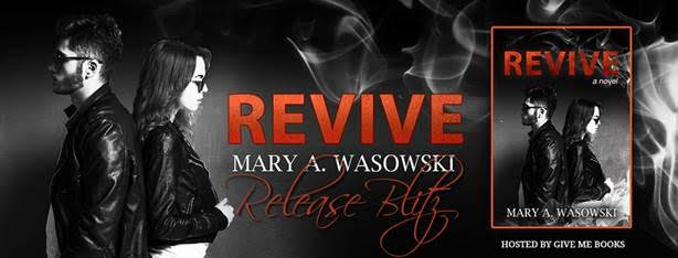 RELEASE BLITZ- Revive by Mary A. Wasowski