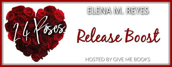 RELEASE BOOST- 24 Roses by Elena M. Reyes
