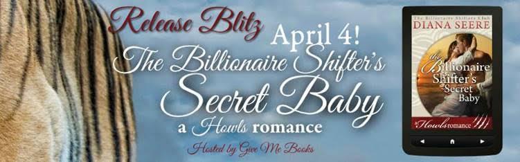 RELEASE BLITZ- The Billionaire Shifter's Secret Baby by DianaSeere