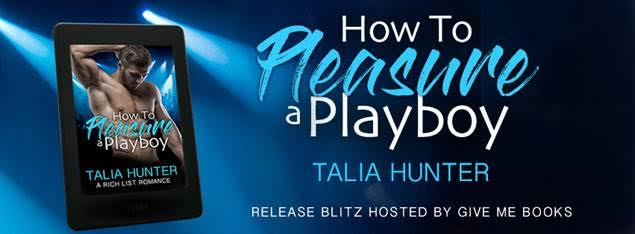 RELEASE BLITZ- How to Pleasure a Playboy by Talia Hunter