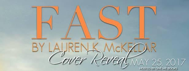 COVER REVEAL- Fast by Lauren K.McKellar
