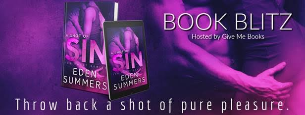 BOOK BLITZ- A Shot of Sin by Eden Summers