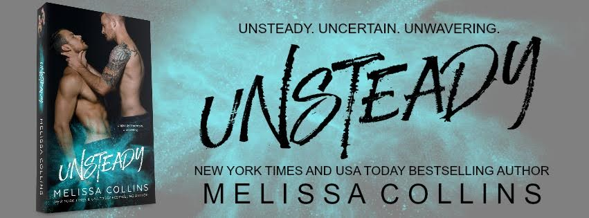 RELEASE DAY BLITZ: Unsteady by Melissa Collins