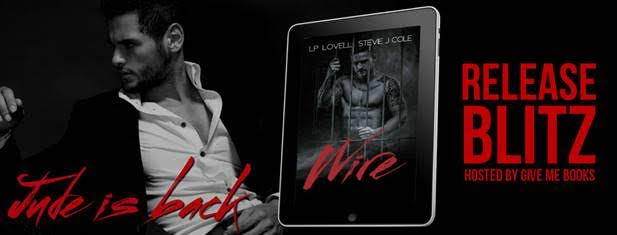 RELEASE BLITZ- Wire by LP Lovell & Stevie J.Cole