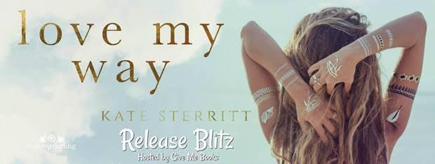 RELEASE BLITZ- Love My Way by KateSterritt