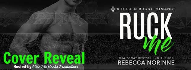 COVER REVEAL- Ruck Me by Rebecca Norinne