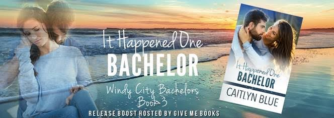RELEASE BOOST- It Happened One Bachelor by Caitlyn Blue