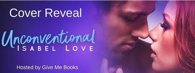COVER REVEAL- Unconventional by Isabel Love