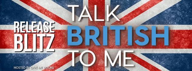 RELEASE BLITZ- Talk British to Me by RobinBielman