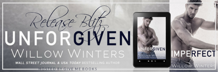 RELEASE BLITZ- Unforgiven by Willow Winters