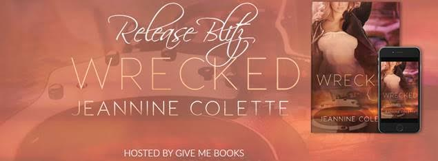 RELEASE BLITZ- Wrecked by JeannineColette