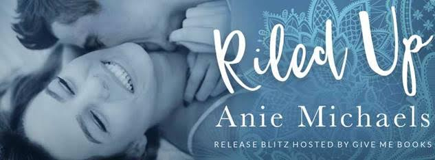 RELEASE BLITZ- Riled Up by AnieMichaels