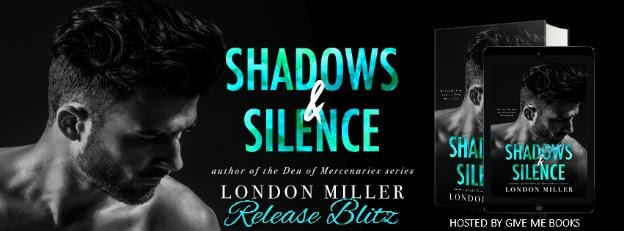 RELEASE BLITZ- Shadows & Silence by London Miller