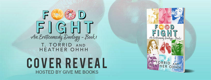 COVER REVEAL- Food Fight by T. Torrid & HeatherOhhh