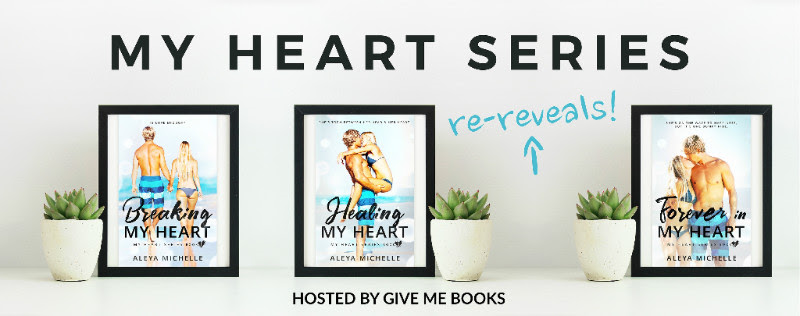 COVER RE-REVEAL- My Heart Series by AleyaMichelle